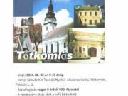 I. Tótkomlósi numizmatikai és régiség kiállítás és börze!