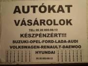 SUZUKI-OPEL-AUDI-BMW-TOYOTA-RENAULT-PEUGEOT-HYUNDAY-FORD AUTÓ VÉTEL KÉSZPÉNZÉRT