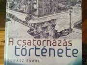 Juhász Endre - A csatornázás története