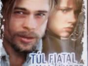 TÚL FIATAL A HALÁLHOZ? Brad Pitt Juliette Lewis DVD
