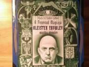 A Fenevad Mágiája Aleister Crowley mágikus életműve könyv