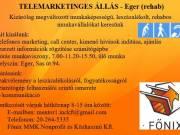 TELEMARKETINGES ÁLLÁS - Eger (rehab)